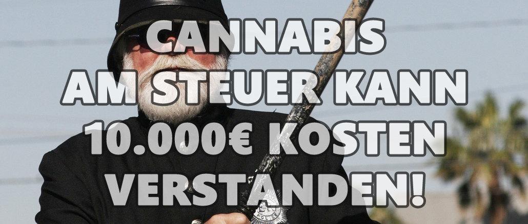 Fahren unter Cannabiseinfluss die Strafen, Kosten und Sanktionen! Bußgeld bis 10.000€