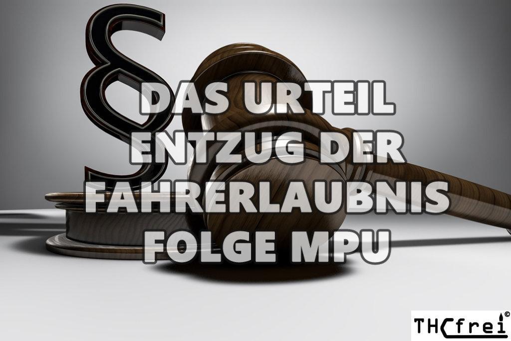 Das Urteil Entzug der Fahrerlaubnis und die Folg MPU